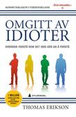 """""""Omgitt av idioter hvordan forstå dem det ikke går an å forstå"""" av Thomas Erikson"""