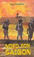 """Nord for Saigon"" av Ingar Knudtsen"