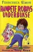 """""""Rampete Robins underbukse"""" av Francesca Simon"""