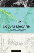 """""""Transatlantisk"""" av Colum McCann"""