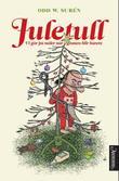 """""""Juletull vi går på nåler når granen blir barere"""" av Odd W. Surén"""