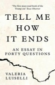 """Tell me how it ends - an essay in forty questions"" av Valeria Luiselli"