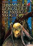 """""""Drømmer, lengsler og mørke skoger - fortellinger fra Skogland"""" av Thore Hansen"""