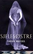 """""""Sjelesøstre"""" av Sarah Waters"""