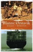 """""""Kallet - romanen - roman"""" av Hanne Ørstavik"""
