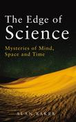 """""""The Edge of Science - Mysteries of Mind, Space and Time"""" av Alan Baker"""