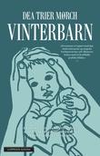 """""""Vinterbarn - roman"""" av Dea Trier Mørch"""