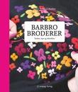 """""""Barbro broderer tanker, tips og teknikker"""" av Barbro Tronhuus Storlien"""