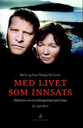 """""""Med livet som innsats - historien om en redningsaksjon på Utøya 22. juli 2011"""" av Bjørn Juvet"""