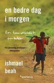 """En bedre dag i morgen en barnesoldat forteller"" av Ishmael Beah"