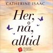 """""""Her, nå, alltid"""" av Catherine Isaac"""