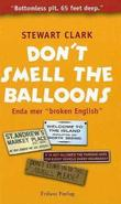 """Don't smell the ballons - enda mer broken English"" av Stewart Clark"