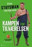 """""""Kampen for tilværelsen - biografi"""" av Stian Staysman Thorbjørnsen"""