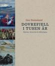 """""""Dovrefjell i tusen år - mytene, historien og diktningen"""" av Gro Steinsland"""