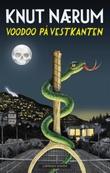 """""""Voodoo på vestkanten - kriminalroman"""" av Knut Nærum"""