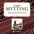 """""""Hestekrefter"""" av Lars Mytting"""