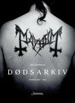"""Dødsarkiv - Mayhem 1984-1994"" av Jørn Stubberud"