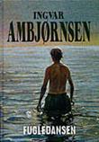 """""""Fugledansen - roman"""" av Ingvar Ambjørnsen"""