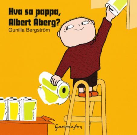 """""""Hva sa pappa, Albert Åberg"""" av Gunilla Bergström"""