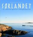 """""""Sørlandet - en naturlos gjennom skjærgårdsparken"""" av Øivind Berg"""
