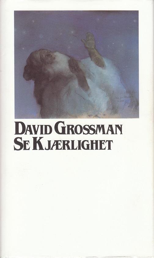 """""""Se kjærlighet"""" av David Grossman"""