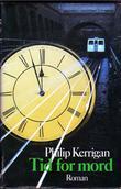 """""""Tid for mord"""" av Philip Kerrigan"""