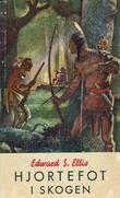 """Hjortefot i skogen"" av Edward S. Ellis"