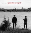 """""""Ljøsheim før og nå"""" av Morten Løberg"""