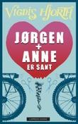 """""""Jørgen + Anne er sant"""" av Vigdis Hjorth"""