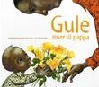 """""""Gule roser til pappa"""" av Anne Kristin Aasmundtveit"""