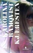 """""""Kjæresten"""" av Karolina Ramqvist"""