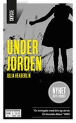 """Under jorden"" av Julia Heaberlin"
