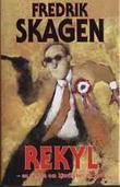 """""""Rekyl - en roman om kjærlighet og død"""" av Fredrik Skagen"""