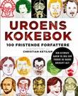 """""""Uroens kokebok - 100 fristende forfattere"""" av Christian Ketsjup"""