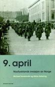 """""""Niende april - nazi-Tysklands invasjon av Norge"""" av Michael Tamelander"""