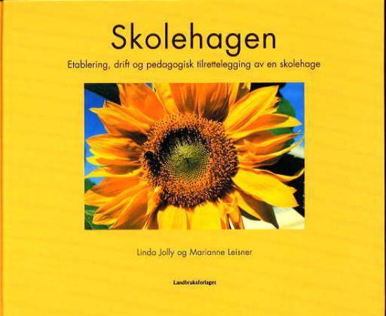 """""""Skolehagen - etablering, drift og pedagogisk tilrettelegging av en skolehage"""" av Linda Jolly"""