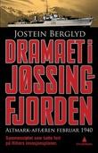 """""""Dramaet i Jøssingfjorden - Altmark-affæren februar 1940"""" av Jostein Berglyd"""