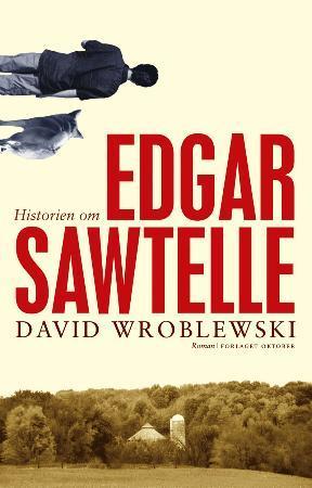 """""""Historien om Edgar Sawtelle"""" av David Wroblewski"""