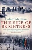 """""""This side of brightness"""" av Colum McCann"""