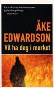 """""""Vil ha deg i mørket"""" av Åke Edwardson"""