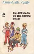 """""""Ole Aleksander og den slemme gutten"""" av Anne-Cath. Vestly"""