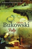 """Pulp - a novel"" av Charles Bukowski"