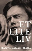 """Et lite liv roman"" av Hanya Yanagihara"
