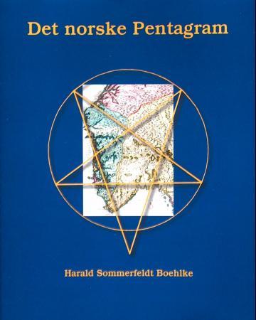 """""""Det norske pentagram - kristningen av Norge, 935-1152"""" av Harald Sommerfeldt Boehlke"""