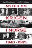 """""""Myter om krigen i Norge 1940-1945"""" av Jan Christensen"""