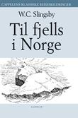"""""""Til fjells i Norge"""" av William Cecil Slingsby"""
