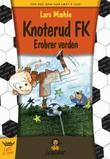 """""""Knoterud FK erobrer verden"""" av Lars Mæhle"""