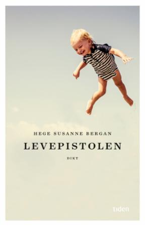 """""""Levepistolen - dikt"""" av Hege Susanne Bergan"""