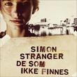 """""""De som ikke finnes"""" av Simon Stranger"""