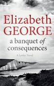 """A banquet of consequences inspector Lynley novel"" av Elizabeth George"